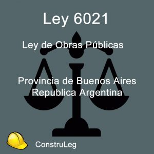 Ley de obras Públicas  Provincia de Buenos Aires Nº 6021