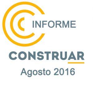 Informe CONSTRUAR Agosto 2016