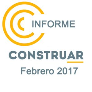 Informe CONSTRUAR Febrero 2017