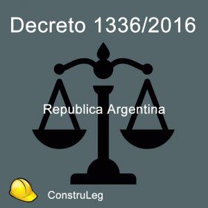 Decreto 1336/2016 República Argentina