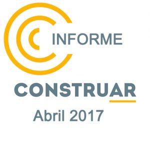 Informe CONSTRUAR Abril 2017