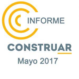Informe CONSTRUAR Mayo 2017