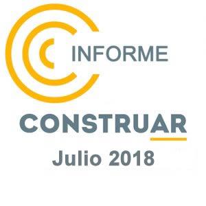 CONSTRUAR – Informe de la obra pública Julio 2018