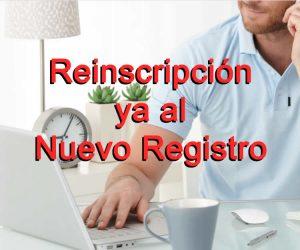 Reinscripción ya al Nuevo Registro